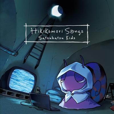 Hikikomori Songs