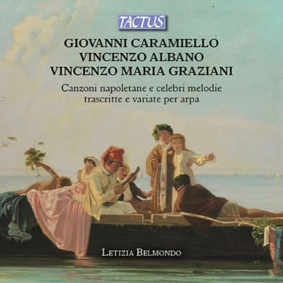 ハープのために編曲されたナポリ民謡とイタリアの名旋律集 レティツィア・ベルモンド