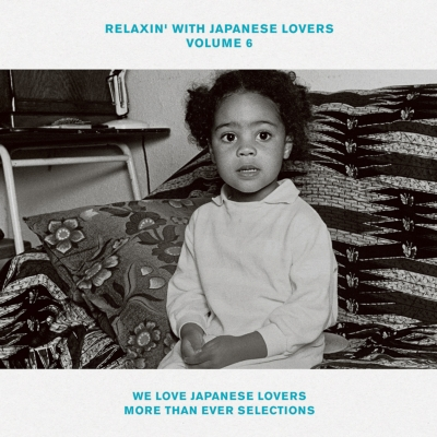 RELAXIN' WITH JAPANESE LOVERS VOLUME 6 〜WE LOVE JAPANESE LOVERS MORE THAN EVER SELECTIONS〜(アナログレコード)
