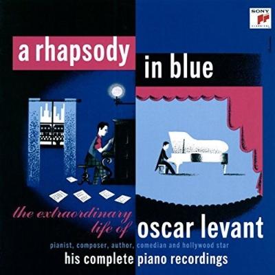 ラプソディ・イン・ブルー〜オスカー・レヴァントの素晴らしき生涯(8CD)