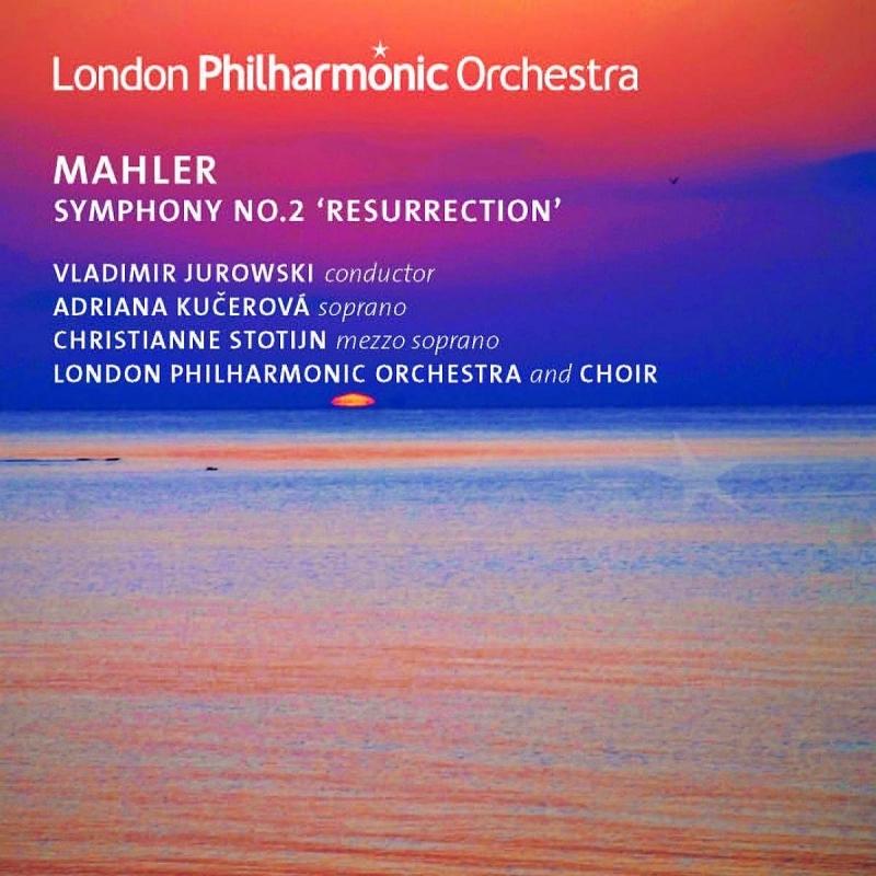 交響曲第2番『復活』 ヴラディーミル・ユロフスキー&ロンドン・フィル、クチェロヴァー、ストーティン(2CD)