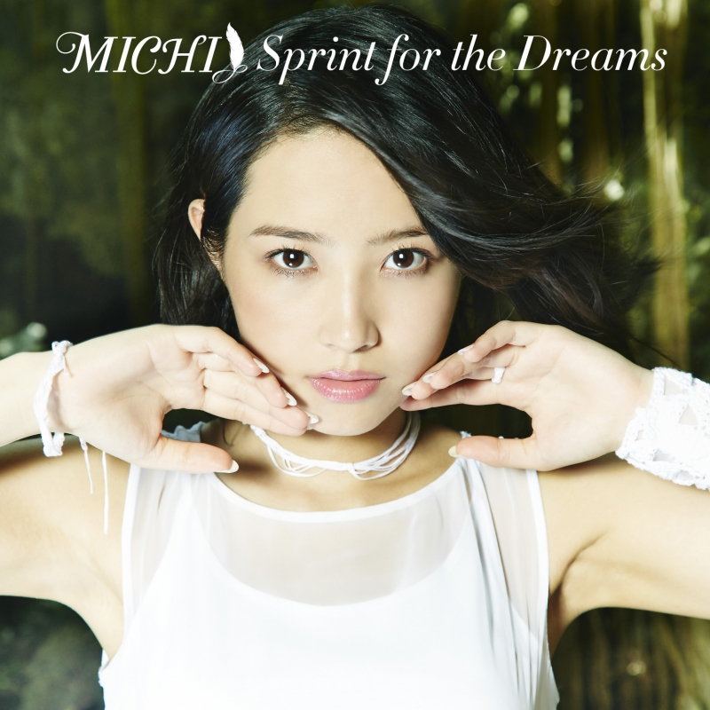 MICHI 1st Album 「Sprint for the Dreams」
