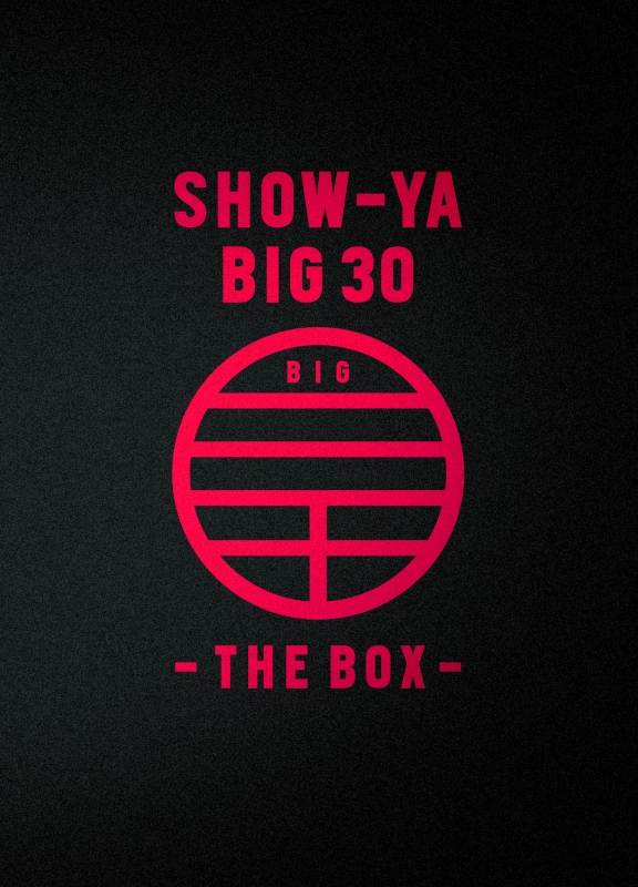 「SHOW-YA BIG 30-THE BOX-」 (4CD+4DVD)