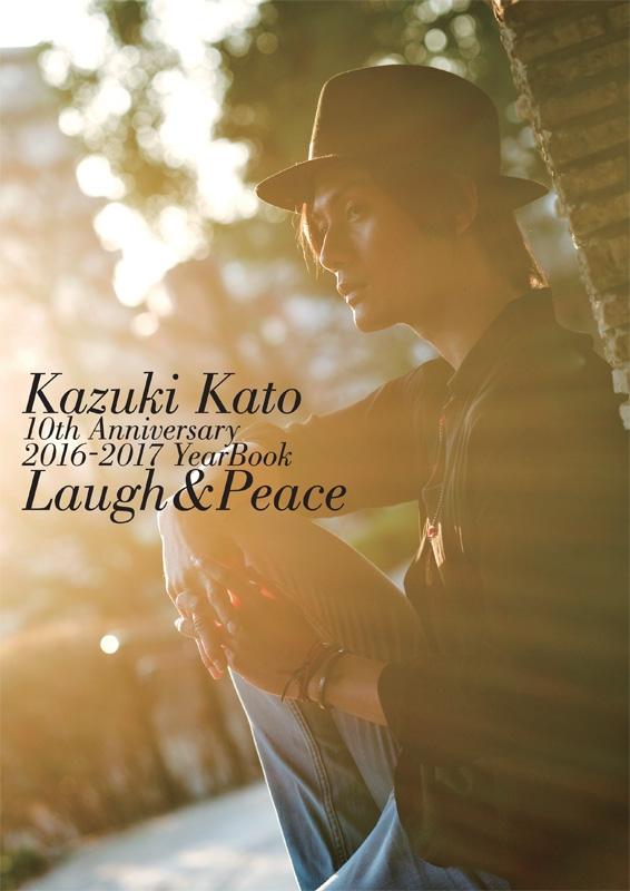 Kazuki Kato 10th Anniversary 2016-2017 YearBook Laugh&Peace