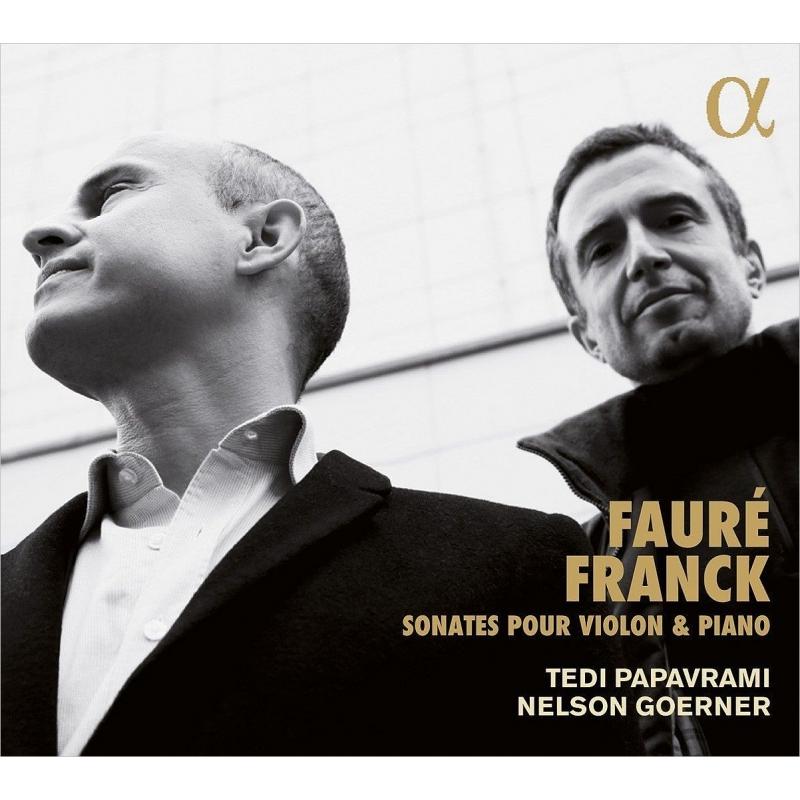 フランク:ヴァイオリン・ソナタ、フォーレ:ヴァイオリン・ソナタ第1番、第2番 テディ・パパヴラミ、ネルソン・ゲルナー