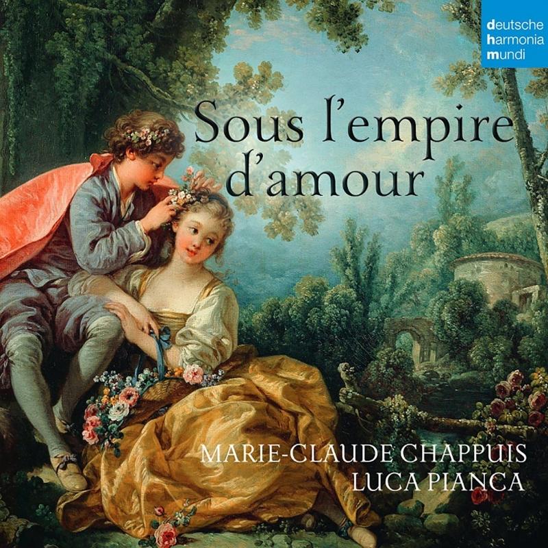 『愛の帝国の下で〜17世紀フランスのリュート歌曲集』 マリー=クロード・シャピュイ、ルーカ・ピアンカ