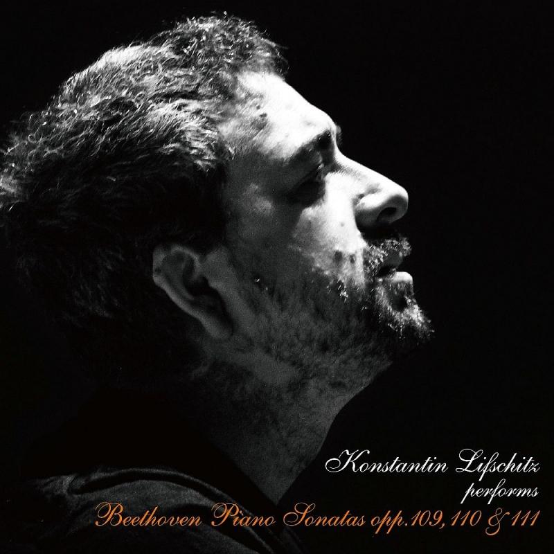 ピアノ・ソナタ第30番、第31番、第32番 コンスタンチン・リフシッツ(2013年ライヴ)