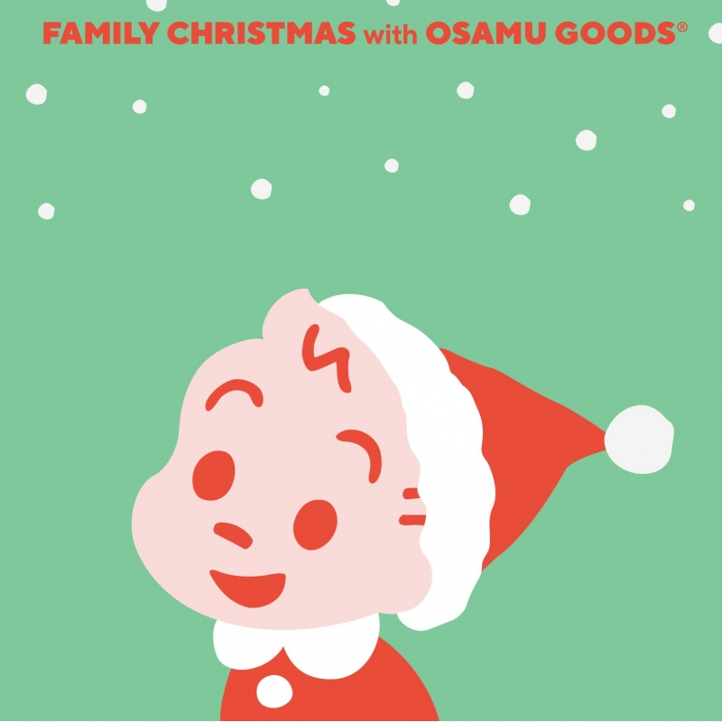 FAMILY CHRISTMAS with OSAMU GOODS