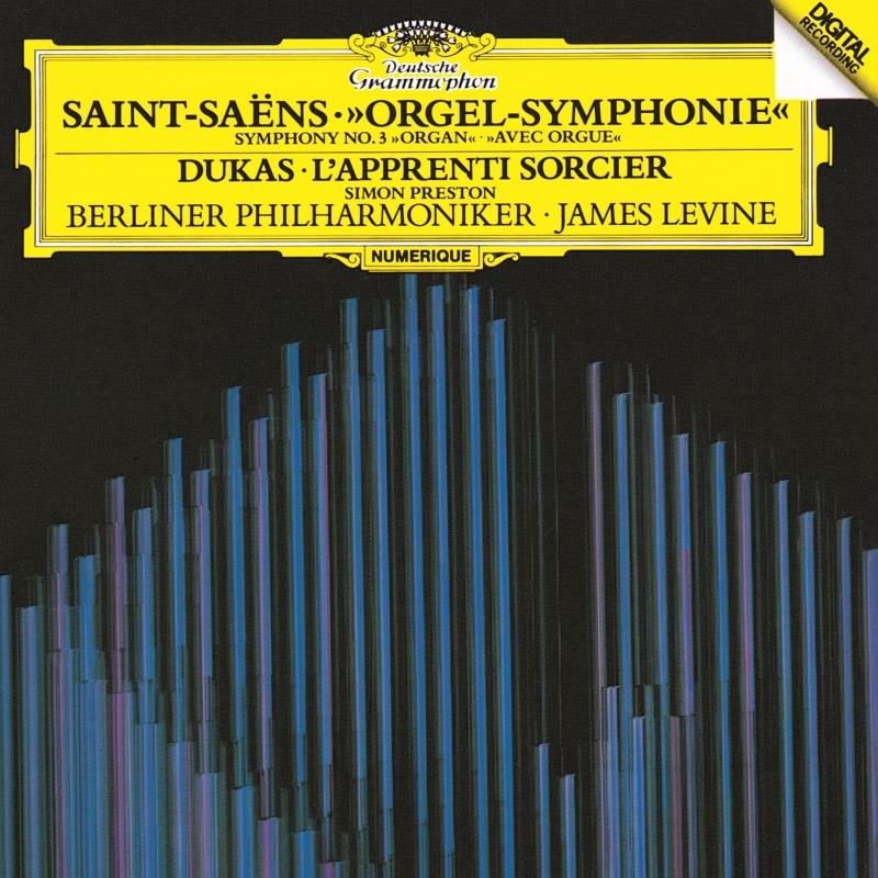 サン=サーンス:交響曲第3番『オルガン付』、デュカス:魔法使いの弟子 ジェイムズ・レヴァイン&ベルリン・フィル、サイモン・プレストン