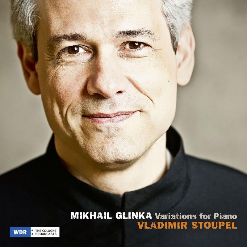 グリンカ:ピアノ変奏曲集、バラキレフ:『ひばり』によるパラフレーズ、リャードフ:グリンカ変奏曲 ウラディーミル・ストウペル