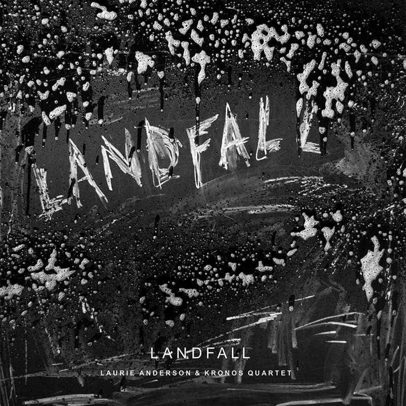 ローリー・アンダーソン:『ランドフォール』 クロノス・クァルテット