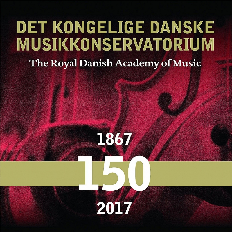 王立デンマーク音楽アカデミーの150年 1867-2017(12CD)