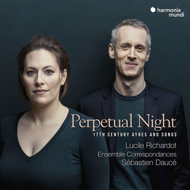 終わらない夜〜17世紀のエアと歌曲集 ルシール・リシャルドー、セバスティアン・ドセ&アンサンブル・コレスポンダンス