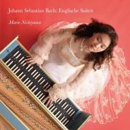 西山まりえ/バッハ:イギリス組曲全曲