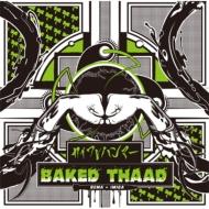 カイワレハンマー BAKED THAAD