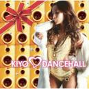 �R���s���[�V���� �w KIYO LOVES DANCEHALL �x