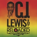 Cj Lewis 『 RELOADED 』