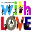 The eskargot miles 『with LOVE』