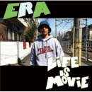 ERA 『LIFE IS MOVIE』