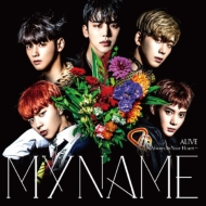 ALIVE〜Always In Your Heart〜/MYNAME