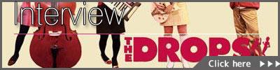 【HMVインタビュー】 THE DROPS