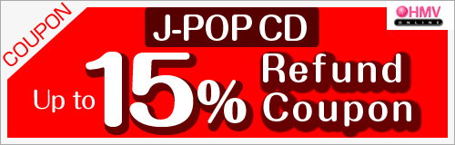 Ends: 7/31 (Thr) J-POP CD Up to 15% Refund Coupon
