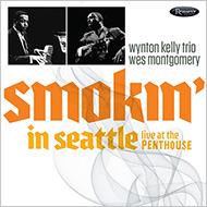 ウェス・モンゴメリー&ウィントン・ケリー・トリオ 1966年ペントハウス秘蔵ライヴ音源