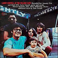 ラリー・コリエルの最高傑作 1971年ヴィレッジ・ゲイト壮烈ライヴが久々リイシュー