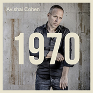 アヴィシャイ・コーエン 自らのルーツに立ち返った最新ヴォーカルアルバム