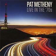パット・メセニー貴重な70年代ライヴ音源を5CDにパッケージ