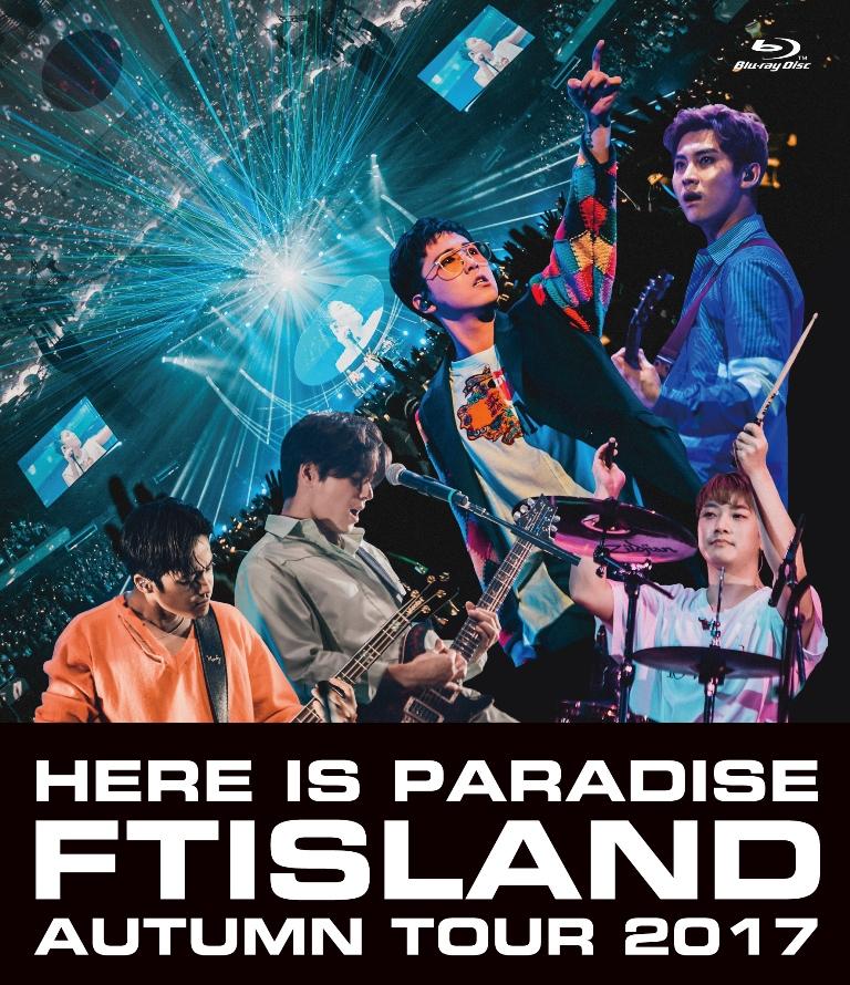 FTISLAND Autumn Tour 2017 – here is Paradise –