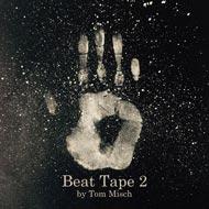 話題の新人、トム・ミッシュの『Beat Tape 2』が国内100枚限定正規流通