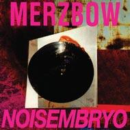 Merzbow 90年代傑作が2LPでリマスター復刻!
