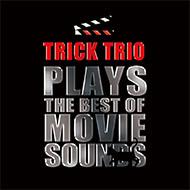 新星ピアノトリオ TRICK TRIOによる傑作映画テーマ曲カヴァーアルバム