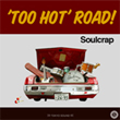 Soulcrap 『'TOO HOT'ROAD!』
