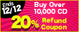 Ends: 12/12 (Thr) Over 10,000 Yen Worth of CDs Get 20% Refund Coupon