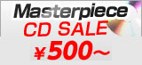 Masterpiece CD SALE from 500 Yen! Additional titles!