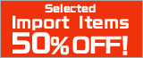 Selected Import Items 50% Off