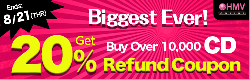 Ends: 8/21 (Thr)! Over 10,000 Yen Worth of CDs Get 20% Refund Coupon