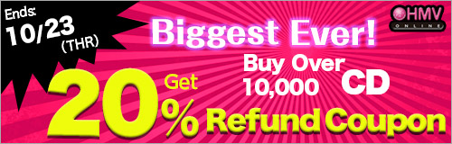 Ends: 10/23 (Thr)! Over 10,000 Yen Worth of CDs Get 20% Refund Coupon