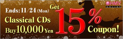 Ends: 11/24 (Mon) Buy 10,000 Yen Classical CDs Get 15% Coupon