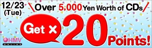 12/23 (Tue) Over 5,000 Yen Worth of CDs Get x20 Points!