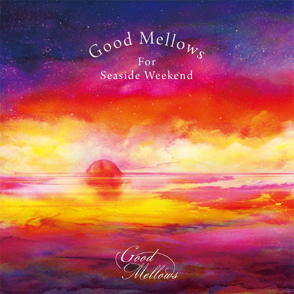 『Good Mellows For Seaside Weekend』