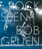 【オリジナル特典】ロックのすべてを撮った男、ボブ・グルーエンの写真集