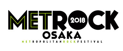 OSAKA METROPOLITAN ROCK FESTIVAL 2018