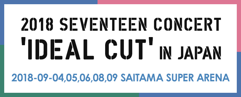 2018 SEVENTEEN CONCERT 'IDEAL CUT' IN JAPAN