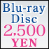 Blu-ray Disc for 2,500 Yen!