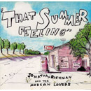 "01) That Summer Feeling (7"") / Jonathan Richman & The Modern Lovers"