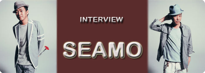 SEAMO インタビュー