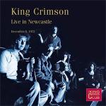 キング・クリムゾン 1972年12月8日伝説のニューカッスル公演が高音...